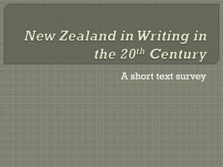 New Zealand in Writing in the 20 th  Century