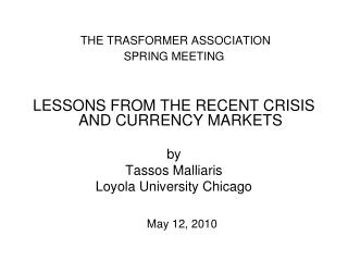 THE TRASFORMER ASSOCIATION  SPRING MEETING LESSONS FROM THE RECENT CRISIS AND CURRENCY MARKETS by