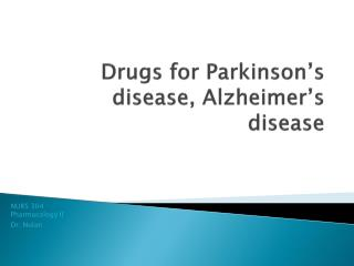 Drugs for Parkinson�s disease, Alzheimer�s disease