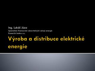 Výroba a distribuce elektrické energie
