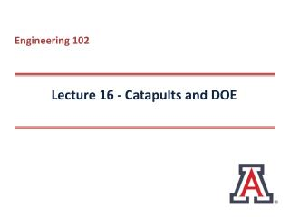Lecture  16  -  Catapults and DOE
