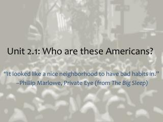 Unit 2.1: Who are these Americans?