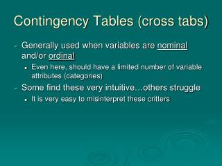 Contingency Tables (cross tabs)