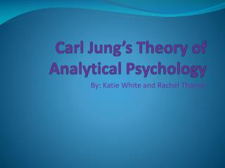 Carl Jung�s Theory of Analytical Psychology
