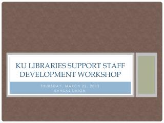 KU Libraries Support Staff Development Workshop