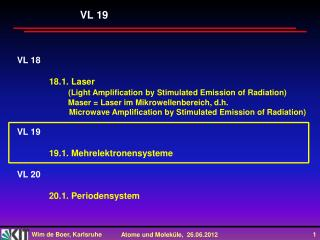 VL 18 	18.1. Laser  (Light  Amplification by Stimulated  Emission  of  Radiation)