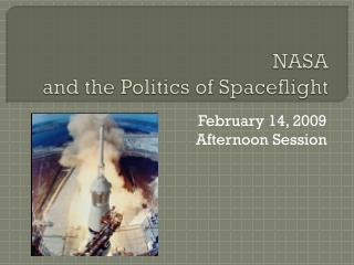 NASA  and the Politics of Spaceflight