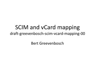 SCIM  and vCard mapping draft- greevenbosch - scim - vcard -mapping-00