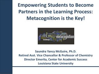 Empowering Students to Become Partners in the Learning Process: Metacognition is the Key!