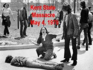 Kent State  Massacre May 4, 1970