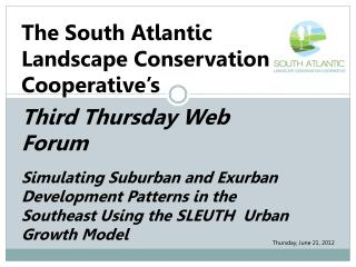 The South Atlantic Landscape Conservation Cooperative's  Third Thursday Web Forum