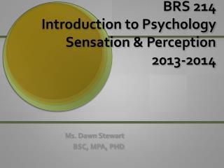 BRS 214 Introduction to Psychology Sensation  & Perception 2013-2014