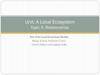 Unit: A Local Ecosystem Topic  5 : Relationships