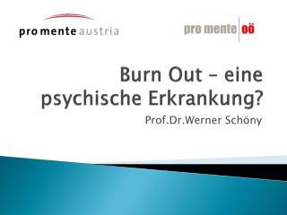 Burn  Out – eine psychische Erkrankung?