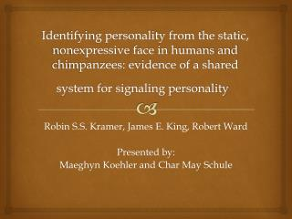 Robin S.S. Kramer, James E. King, Robert Ward Presented by: Maeghyn  Koehler and Char May  Schule