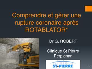 Comprendre et gérer une rupture coronaire après ROTABLATOR*
