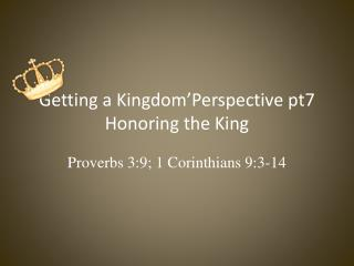 Getting a  Kingdom'Perspective  pt7 Honoring the King