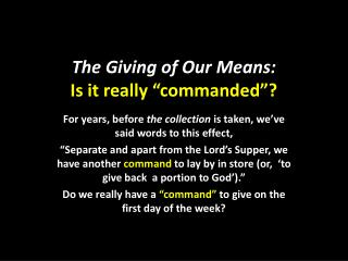 "The Giving of Our  Means:  Is it really ""commanded""?"
