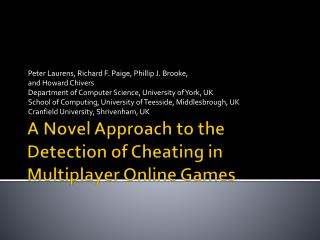 A Novel Approach to the Detection of Cheating in Multiplayer Online Games