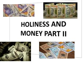 HOLINESS AND MONEY PART II