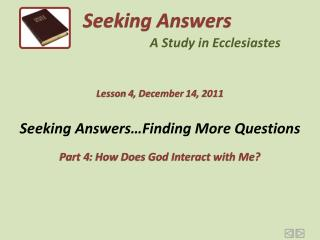 Seeking Answers…Finding More Questions