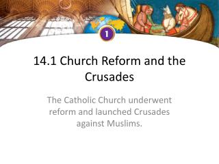 14.1 Church Reform and the Crusades