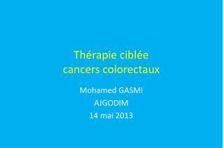 Th�rapie cibl�e cancers colorectaux