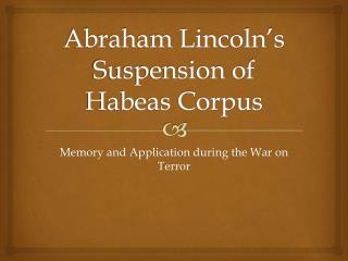 Abraham Lincoln's Suspension of Habeas Corpus