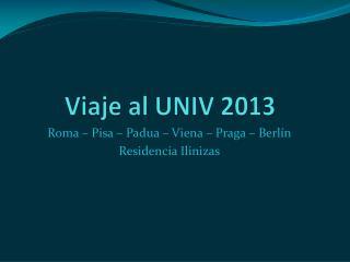 Viaje al UNIV 2013