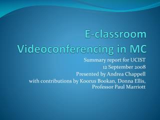 E-classroom Videoconferencing in MC