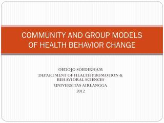 COMMUNITY AND GROUP MODELS OF HEALTH BEHAVIOR CHANGE