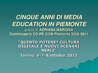 """""""QUINTO POTERE? CULTURA DIGITALE E NUOVI SCENARI REALI"""" Torino, 6-7-8 ottobre 2011"""