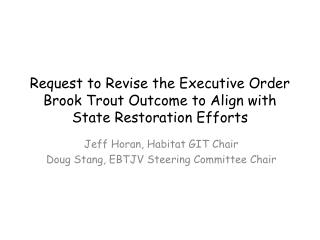 Request to Revise the Executive Order Brook Trout Outcome to Align with State Restoration Efforts