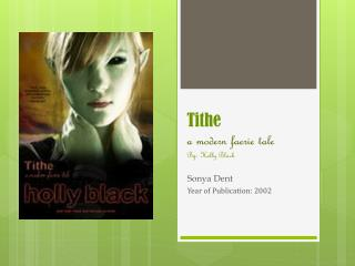 Tithe a modern faerie tale By: Holly Black
