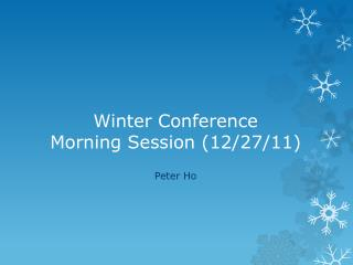Winter Conference Morning Session (12/27/11)