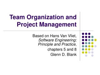 Team Organization and Project Management