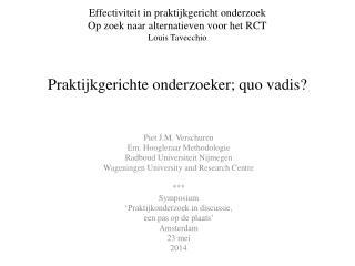 Piet J.M. Verschuren Em. Hoogleraar Methodologie Radboud Universiteit Nijmegen