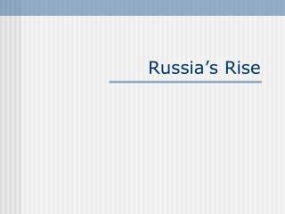 Russia's Rise