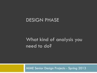 DESIGN PHASE What kind of analysis you need to do?