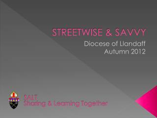 STREETWISE & SAVVY
