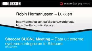Sitecore SUGNL Meeting –  Data uit externe systemen integreren in Sitecore