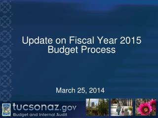 Update on Fiscal Year 2015 Budget Process