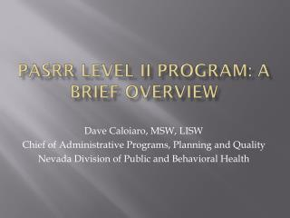 PASRR LEVEL II Program: A BRIEF OVERVIEW