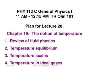 PHY 113 C General Physics I 11 AM - 12:15  P M  TR Olin 101 Plan for Lecture 20: