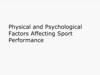 Physical and Psychological Factors Affecting Sport Performance