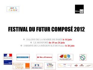 FESTIVAL DU FUTUR COMPOSÉ 2012