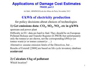 €/kWh of electricity production for policy decisions about choices of technologies