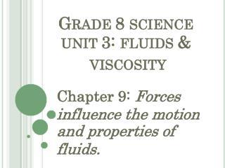 G RADE  8  SCIENCE UNIT  3:  FLUIDS  &