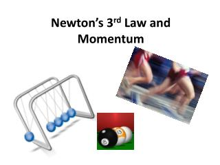 Newton's 3 rd  Law and Momentum