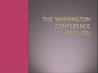 The Washington Conference (1921-22)